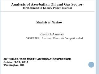 Shahriyar Nasirov       Research Assistant ORKESTRA,  Instituto Vasco de Competitividad