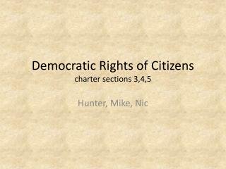 Democratic Rights of Citizens charter sections 3,4,5
