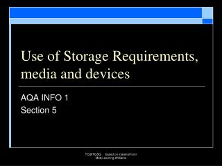 Use of Storage Requirements, media and devices