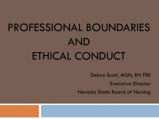 Professional Boundaries  and  Ethical Conduct