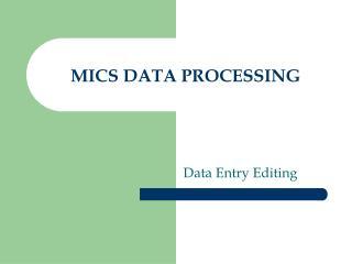 MICS DATA PROCESSING