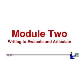 Module Two Writing to Evaluate and Articulate