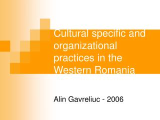 Cultural specific and organizational practices in the Western Romania