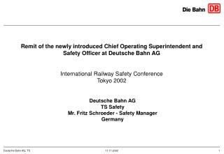 Deutsche Bahn AG TS Safety Mr. Fritz Schroeder - Safety Manager Germany