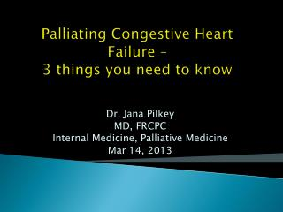 Palliating Congestive Heart Failure –  3 things you need to know