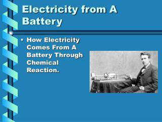 Electricity from A Battery