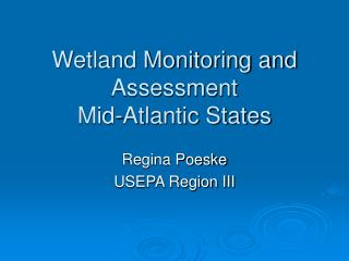 Wetland Monitoring and Assessment  Mid-Atlantic States