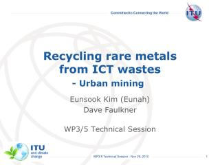 Recycling rare metals  from ICT wastes - Urban mining