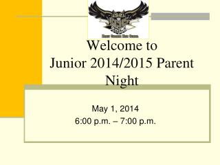 Welcome to  Junior 2014/2015 Parent  Night