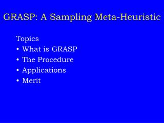 GRASP: A Sampling Meta-Heuristic
