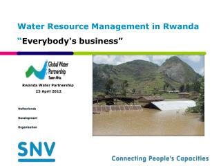 "Water Resource Management in Rwanda "" Everybody's  business"""
