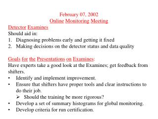 February 07, 2002 Online Monitoring Meeting Detector Examines Should aid in:
