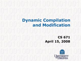 Dynamic Compilation  and Modification