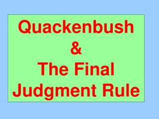 Quackenbush &  The Final Judgment Rule