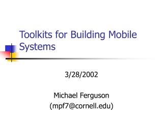 Toolkits for Building Mobile Systems