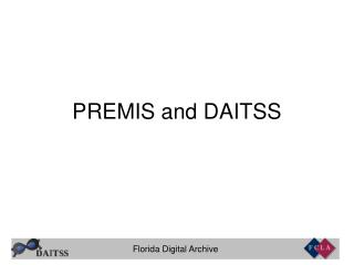 PREMIS and DAITSS
