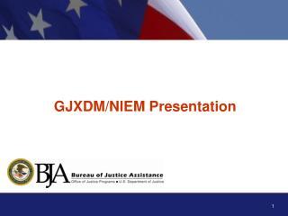 GJXDM/NIEM Presentation