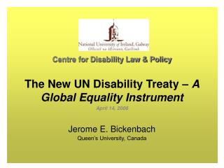 Centre for Disability Law & Policy The New UN Disability Treaty –  A Global Equality Instrument