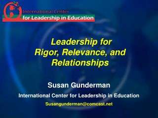 Leadership for  Rigor, Relevance, and Relationships