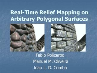 Real-Time Relief Mapping on Arbitrary Polygonal Surfaces