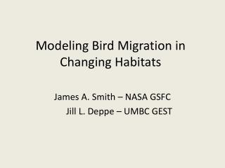 Modeling Bird Migration in Changing Habitats