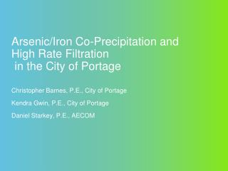 Arsenic/Iron Co-Precipitation and  High Rate Filtration  in the City of Portage