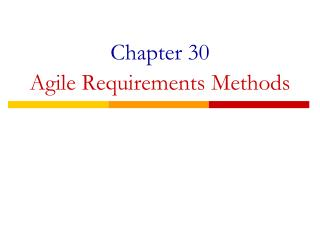 Chapter 30 Agile Requirements Methods