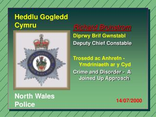Richard Brunstrom Diprwy Brif Gwnstabl Deputy Chief Constable