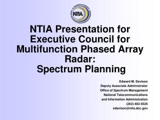 NTIA Presentation for Executive Council for Multifunction Phased Array Radar:  Spectrum Planning