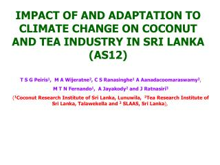 IMPACT OF AND ADAPTATION TO CLIMATE CHANGE ON COCONUT AND TEA INDUSTRY IN SRI LANKA (AS12)