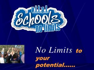 No Limits  to your potential……
