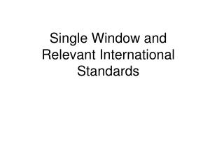 Single Window and Relevant International Standards