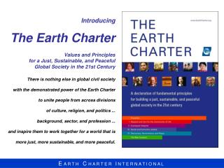 There is nothing else in global civil society with the demonstrated power of the Earth Charter