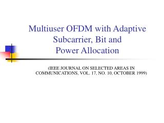 Multiuser OFDM with Adaptive Subcarrier, Bit and  Power Allocation