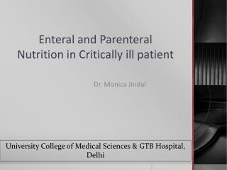 Enteral and Parenteral    Nutrition in Critically ill patient