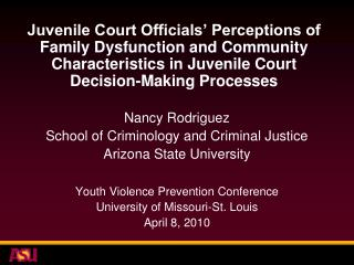 Juvenile Court Officials' Perceptions of Family Dysfunction and Community Characteristics in Juvenile Court  Decision-Ma