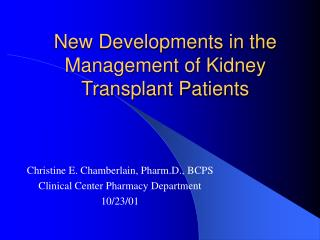New Developments in the Management of Kidney Transplant Patients