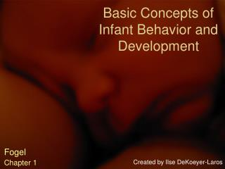 Basic Concepts of Infant Behavior and Development