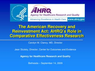 The American Recovery and Reinvestment Act: AHRQ's Role in Comparative Effectiveness Research