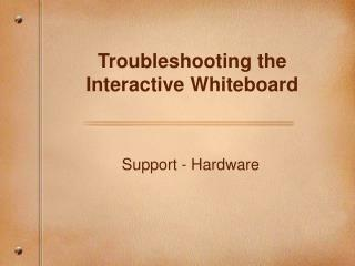 Troubleshooting the Interactive Whiteboard