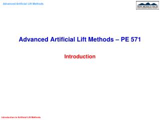 Advanced Artificial Lift Methods – PE 571 Introduction