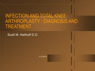 INFECTION AND TOTAL KNEE ARTHROPLASTY : DIAGNOSIS AND TREATMENT
