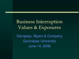 Business Interruption  Values & Exposures