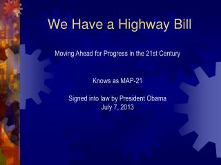 We Have a Highway Bill