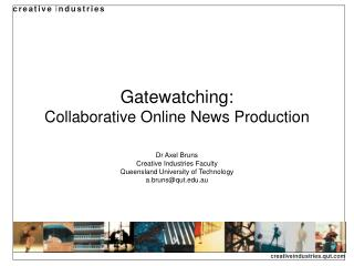 Gatewatching: Collaborative Online News Production