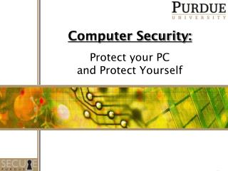 Computer Security: Protect your PC and Protect Yourself