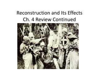 Reconstruction and Its Effects Ch. 4 Review Continued