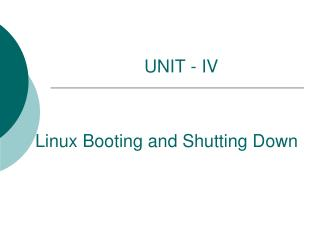 Linux Booting and Shutting Down