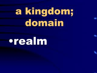 a kingdom; domain
