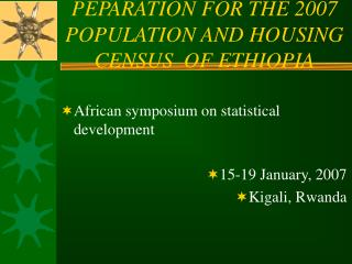 PEPARATION FOR THE 2007 POPULATION AND HOUSING CENSUS  OF ETHIOPIA
